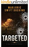 Targeted: A Ray Schiller Novel (The Ray Schiller Series Book 3)