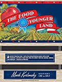 The Food of a Younger Land: A Portrait of American Food---Before the National Highway System, Before Chain Restaurants, and Before Frozen Food, When the ... and Traditional---from the Lost WPA Files