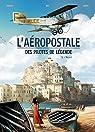 L'Aéropostale - Des pilotes de légende, tome 3 : Vachet par Dumas