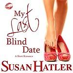 My Last Blind Date: Better Date than Never | Susan Hatler
