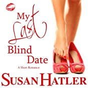 My Last Blind Date: Better Date than Never | [Susan Hatler]