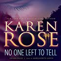 No One Left to Tell (       UNABRIDGED) by Karen Rose Narrated by Marguerite Gavin