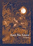 Ain't No Grave (New Issues Poetry & Prose)