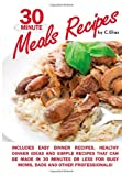 30 Minute Meals Recipes includes Easy Dinner Recipes, Healthy Dinner Ideas and Simple Recipes that can be made in 30 Minutes or Less for Busy Moms, ... Discover 30 minute meals for busy families!