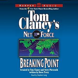 Tom Clancy's Net Force #4: Breaking Point Audiobook