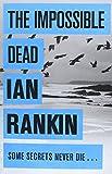 Ian Rankin The Impossible Dead