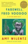Farewell, Fred Voodoo: A Letter from...
