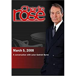 Charlie Rose - Gabriel Byrn (March 5, 2008)