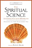 img - for The Spiritual Science of Emma Curtis Hopkins: 12 Lessons to a New Transcendent You (Library of Hidden Knowledge) book / textbook / text book
