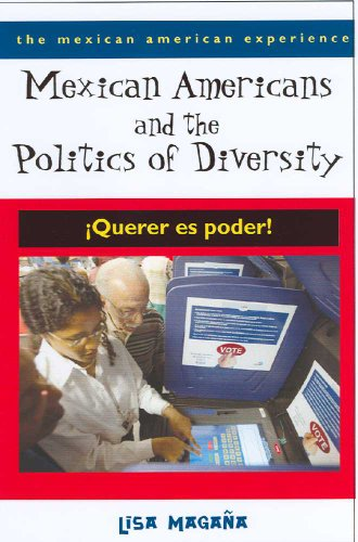 Mexican Americans and the Politics of Diversity: Querer...