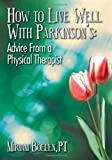 How to Live Well With Parkinsons:  Advice From a Physical Therapist