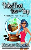 Miss Frost Ices the Imp: A Nocturne Falls Mystery (Jayne Frost)