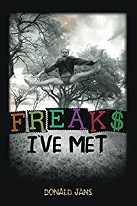 Freaks I've Met by Donald Jans ebook deal