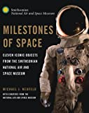 img - for Milestones of Space: Eleven Iconic Objects from the Smithsonian National Air and Space Museum (Smithsonian Series) book / textbook / text book