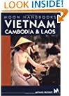 Vietnam, Cambodia, and Laos (Moon Handbooks : Vietnam, Cambodia, and Laos)