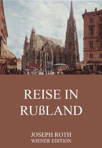 Joseph Roth - Reise in Rußland: Erweiterte Ausgabe