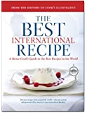 The Best International Recipe: A Best Recipe Classic
