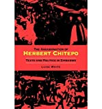 img - for [ The Assassination of Herbert Chitepo: Texts and Politics in Zimbabwe [ THE ASSASSINATION OF HERBERT CHITEPO: TEXTS AND POLITICS IN ZIMBABWE BY White, Luise ( Author ) Jun-04-2003[ THE ASSASSINATION OF HERBERT CHITEPO: TEXTS AND POLITICS IN ZIMBABWE [ THE ASSASSINATION OF HERBERT CHITEPO: TEXTS AND POLITICS IN ZIMBABWE BY WHITE, LUISE ( AUTHOR ) JUN-04-2003 ] By White, Luise ( Author )Jun-04-2003 Paperback By White, Luise ( Author ) Paperback 2003 ] book / textbook / text book