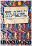 How To Design And Deliver Great Train...