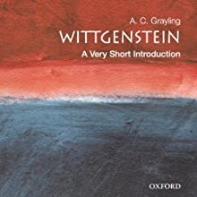 Wittgenstein: A Very Short Introduction (       UNABRIDGED) by A. C. Grayling Narrated by Kyle Munley