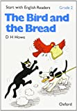 Start with English Readers: Bird and the Bread Grade 2 (0194335445) by Howe, D.H.