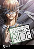 Maximum Ride: The Manga, Vol. 3 (0099538423) by Patterson, James