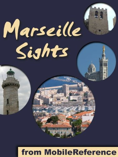Marseille Sights 2011: a travel guide to the top 20 attractions in Marseille, France (Mobi Sights)