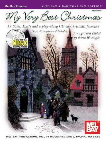 Mel Bay My Very Best Christmas: Alto Sax & Baritone Sax Edition-17 Solos, Duet and a Play-Along CD on Christmas Favorites