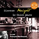 Le Chien jaune Audiobook by Georges Simenon Narrated by François Marthouret