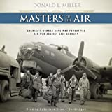 img - for Masters of the Air: America's Bomber Boys Who Fought the Air War Against Nazi Germany book / textbook / text book