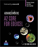 A2 Core Mathematics for Edexcel (Longman Advanced Maths) (0582842360) by Emanuel, Rosemary