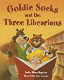 Goldie Socks and the Three Libearians