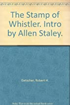 The Stamp of Whistler by Robert H. Getscher