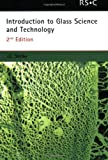 Introduction to Glass Science and Technology (RSC Paperbacks)