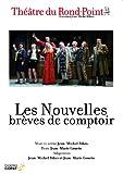 nouvelles Brèves de comptoir (Les) | Ribes, Jean-Michel (1946-....). Metteur en scène ou réalisateur