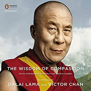 The Wisdom of Compassion Audiobook