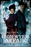 The Iron Wyrm Affair: Bannon and Clare: Book One
