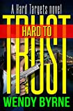 Hard to Trust (Hard Targets Book 2)