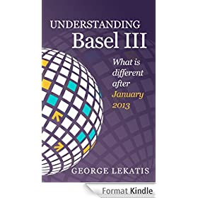 Understanding Basel III, What is Different After January 2014 (English Edition)
