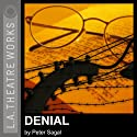 Denial  by Peter Sagal Narrated by Stephanie Zimbalist, Harold Gould, full cast