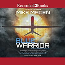 Blue Warrior: Troy Pearce, Book 2 (       UNABRIDGED) by Mike Maden Narrated by Jason Culp
