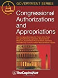 img - for Congressional Authorizations and Appropriations: How Congress Exercises the Power of the Purse Through Authorizing Legislation, Appropriations Measure book / textbook / text book