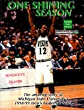 img - for One Shining Season: The Amazing Story of Michigan State University's 1998-99 Men's Basketball Team by Lansing State Journal (1999-04-01) book / textbook / text book