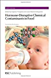 img - for Hormone-Disruptive Chemical Contaminants in Food (Issues in Toxicology) book / textbook / text book