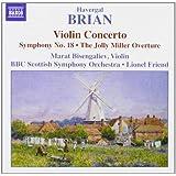 Havergal Brian: Violin Concerto; Symphony No. 18; The Jolly Miller Overture