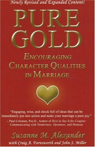 Pure Gold: Encouraging Character Qualities in Marriage