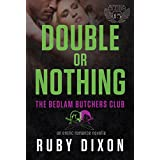 Double Or Nothing: A Bedlam Butchers MC Romance (The Motorcycle Clubs Series Book 15)