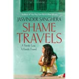 Shame Travels: A Family Lost, a Family Foundby Jasvinder Sanghera