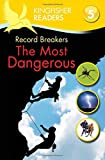 Kingfisher Readers L5: Record Breakers, The Most Dangerous (Kingfisher Readers. Level 5) (0753470950) by Steele, Philip