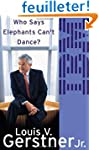 Who Says Elephants Can't Dance?: How...